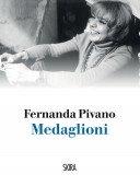 Scrivere «per monomania». I Medaglioni di Fernanda Pivano.