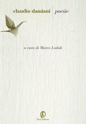 """Che bello che questo tempo… (da Claudio Damiani, """"La mia casa"""", 1994)"""