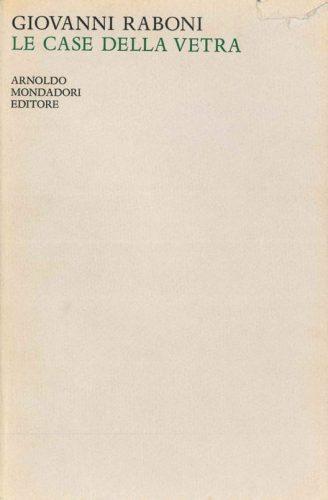 Giovanni Raboni, Dal vecchio al nuovo