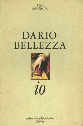 Dario Bellezza, Penso che dovrei avere un figlio…